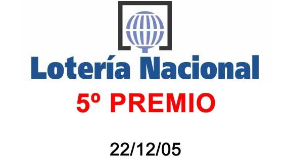 5º PREMIO Lotería Nacional 2005
